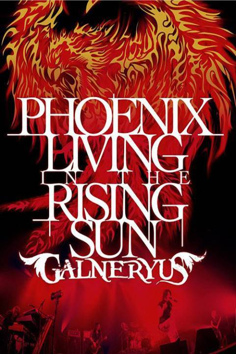 Galneryus - Phoenix Living in the Rising Sun poster