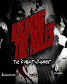 Breaking The Rules The Roman Tournament Free Download