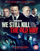 We Still Kill the Old Way (2014) Free Download