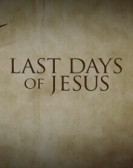 The Last Days of Jesus (2017) Free Download