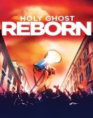 Holy Ghost Reborn (2015) Free Download