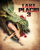 Lake Placid 3 (2010) Free Download