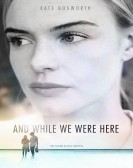 And While We Were Here (2013) Free Download