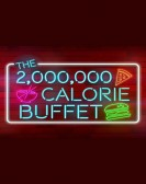 The 2,000,000 Calorie Buffet Free Download