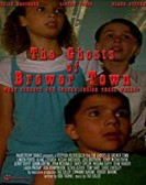The Ghosts of Brewer Town poster