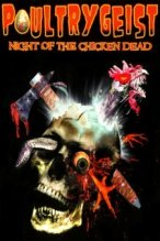 Poultrygeist: Night of the Chicken Dead poster