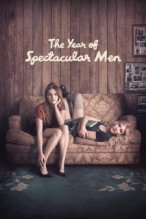The Year of Spectacular Men poster